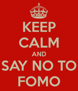 635498570651537393-277755902_keep-calm-and-say-no-to-fomo2